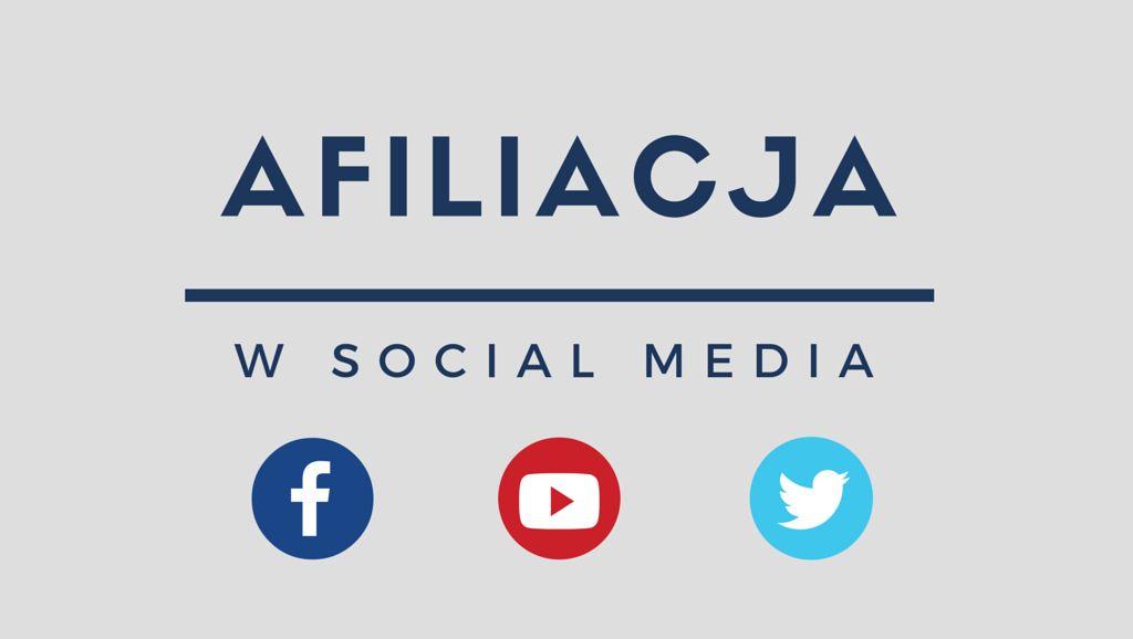 Afiliacja w Social Media